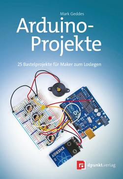 Arduino-Projekte von Geddes,  Mark, Gronau,  Volkmar
