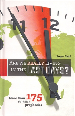 Are We Really Living In The Last Days? von Liebi,  Roger