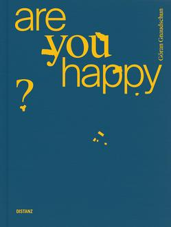 Are You Happy? von Dohna Schlobitten,  Yvonne, Giorgi,  Emilia, Gnaudschun,  Göran, zu Salm-Salm,  Marie-Amélie