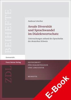 Areale Diversität und Sprachwandel im Dialektwortschatz von Lötscher,  Andreas