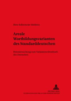 Areale Wortbildungsvarianten des Standarddeutschen von Kellermeier-Rehbein,  Birte