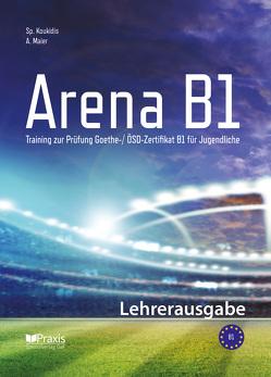 Arena B1: Lehrerausgabe von Koukidis,  Spiros, Maier,  Artemis
