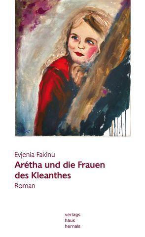 Arétha und die Frauen des Kleanthes von Fakinu,  Evjenia, Wöber,  Martin