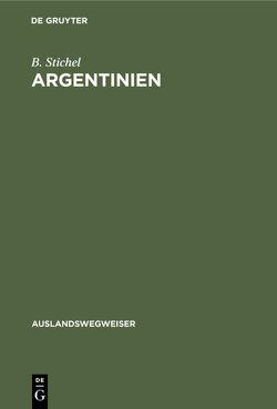 Argentinien von Stichel,  B.