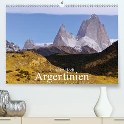 Argentinien Christian Heeb (Premium, hochwertiger DIN A2 Wandkalender 2021, Kunstdruck in Hochglanz) von Heeb,  Christian