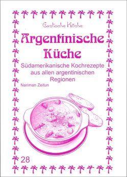 Argentinische Küche von Asfahani,  M Nader, Asfahani,  Mohamad N, Wagner,  Gundula, Zeitun,  Nariman