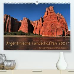 Argentinische Landschaften 2021 (Premium, hochwertiger DIN A2 Wandkalender 2021, Kunstdruck in Hochglanz) von Zillich,  Bernd