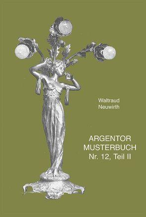 Argentor Musterbuch Nr. 12, Teil II von Neuwirth,  Waltraud