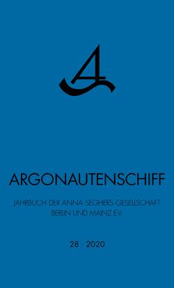 Argonautenschiff 28/2020 von Anna-Seghers-Gesellschaft Berlin und Mainz e. V.