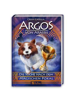 Argos von Arassis – Die Suche nach dem magischen Pokal von Catella,  Crissy
