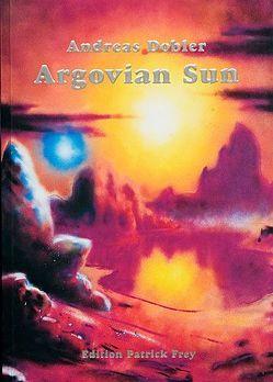 Argovian Sun von Dobler,  Andreas, Rüedlinger,  Max, Schlatter,  Beat, Schneider,  Nadia