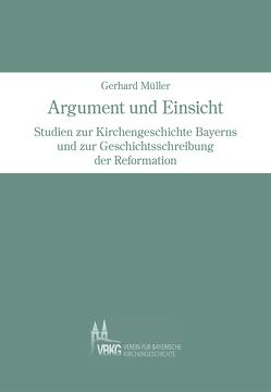 Argument und Einsicht von Keller,  Rudolf, Mueller,  Gerhard, Verein für bayerische Kirchengeschichte
