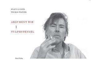 Argument wie 1 Tulpmstengel von Gaida,  Klaus G, Wagner,  Thomas