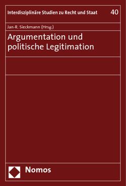 Argumentation und politische Legitimation von Sieckmann,  Jan-R.