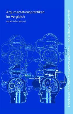 Argumentationspraktiken im Vergleich von Massud,  Abdel-Hafiez