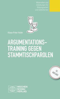 Argumentationstraining gegen Stammtischparolen von Hufer,  Klaus-Peter