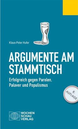 Argumente am Stammtisch von Hufer,  Klaus-Peter