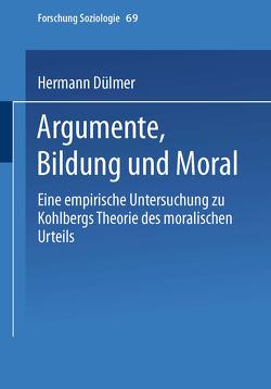 Argumente, Bildung und Moral von Dülmer,  Hermann