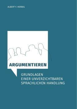 Argumentieren von Herbig,  Albert F.
