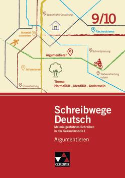 Schreibwege Deutsch / Argumentieren 9/10 von Jückstock-Kießling,  Nathali, Richter,  Heike, Stadter,  Andrea