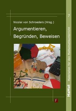 Argumentieren, Begründen, Beweisen von von Schroeders,  Nicolai