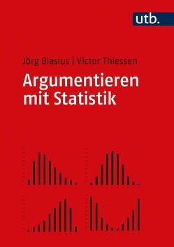 Argumentieren mit Statistik von Blasius,  Jörg, Thiessen,  Victor