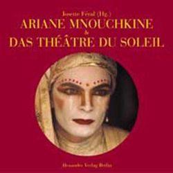 Ariane Mnouchkine & Das Théâtre du Soleil von Féral,  Josette, Franck,  Martine, Mey,  Hans H