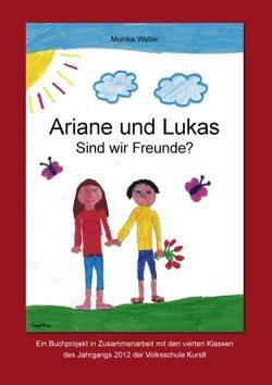 Ariane und Lukas von Kundl,  Volksschule, Walter,  Monika