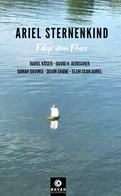 Ariel Sternenkind von Aebischer,  Danah Davinia, Aebischer,  David H., Aebischer,  Devin Shane, Aebischer,  Elijh Sean Aurel, Käser,  Rahel