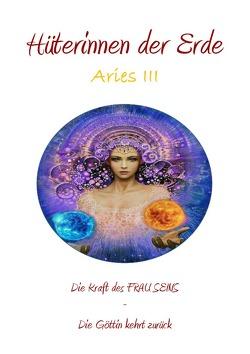 Aries / Hüterinnen der Erde – die heilige Kraft der Frau – Die Göttin kehrt zurück von Keil-Biegel,  Gwaiden