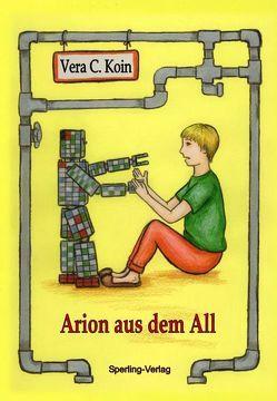 Arion aus dem All von Koin,  Vera C., Piechulek,  Irina