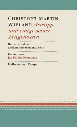 Aristipp und einige seiner Zeitgenossen von Reemtsma,  Jan Philipp, Wieland,  Christoph Martin
