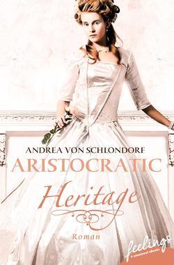 Aristocratic Heritage von Schlondorf,  Andrea von