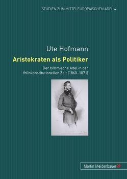 Aristokraten als Politiker von Hofmann,  Ute