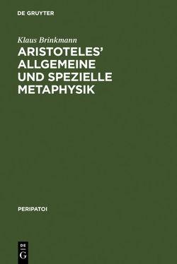 Aristoteles' allgemeine und spezielle Metaphysik von Brinkmann,  Klaus