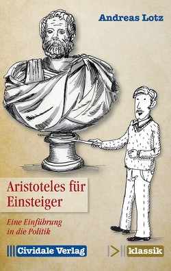 Aristoteles für Einsteiger von Lotz,  Andreas
