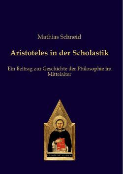 Aristoteles in der Scholastik von Schneid,  Mathias