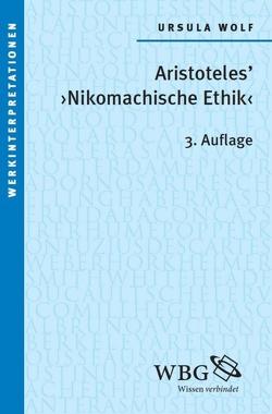 """Aristoteles """"Nikomachische Ethik"""" von Wolf,  Ursula"""