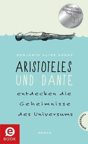 Aristoteles und Dante entdecken die Geheimnisse des Universums von Formlabor,  Kerstin Schürmann, Jakobeit,  Brigitte, Sáenz,  Benjamin Alire
