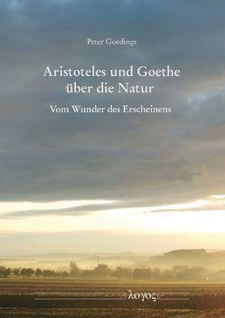 Aristoteles und Goethe über die Natur von Goedings,  Peter