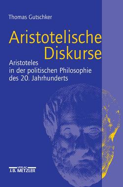 Aristotelische Diskurse von Gutschker,  Thomas