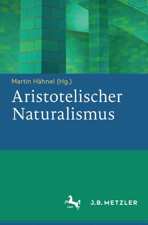 Aristotelischer Naturalismus von Hähnel,  Martin