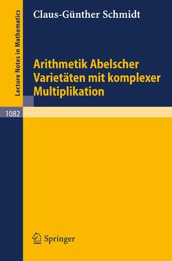 Arithmetik Abelscher Varietäten mit komplexer Multiplikation von Schmidt,  C.G.