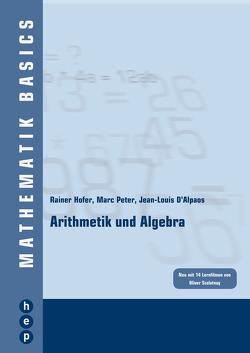 Arithmetik und Algebra von D'Alpaos,  Jean-Louis, Hofer,  Rainer, Peter,  Marc