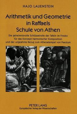 Arithmetik und Geometrie in Raffaels Schule von Athen von Lauenstein,  Hajo