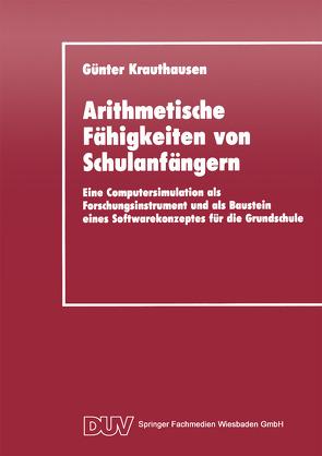 Arithmetische Fähigkeiten von Schulanfängern von Krauthausen,  Günter