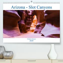 Arizona – Slot Canyons (Premium, hochwertiger DIN A2 Wandkalender 2020, Kunstdruck in Hochglanz) von Altmaier,  Michael