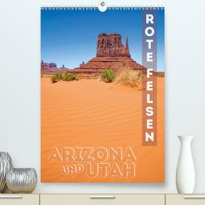 ARIZONA UND UTAH Rote Felsen (Premium, hochwertiger DIN A2 Wandkalender 2021, Kunstdruck in Hochglanz) von Viola,  Melanie