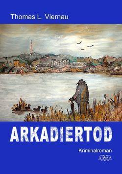 Arkadiertod – Großdruck von Viernau,  Thomas L.