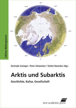 Arktis und Subarktis von Donecker,  Stefan, Saxinger,  Gertrude, Schweitzer,  Peter